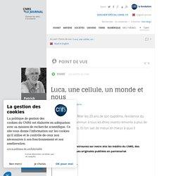 Luca, une cellule, un monde et nous