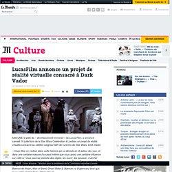 LucasFilm annonce un projet de réalité virtuelle consacré à Dark Vador