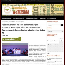 """""""Están luchando no sólo por la vida y por encontrar a sus hijos, sino por los nuestros"""": Boaventura de Sousa Santos a las familias de los 43"""