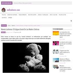 Mamás luchonas: el estigma social de las madres solteras - Antes de Eva