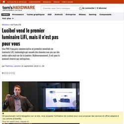 Lucibel vend le premier luminaire LiFi, mais il n'est pas pour vous
