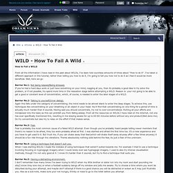 ◦WILD - How To Fail A Wild - Dreamviews lucid dreaming forums