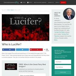 Who is Lucifer? – David Jeremiah Blog