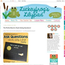 Luckeyfrog's Lilypad: The Perfect Book to Teach Asking Questions!