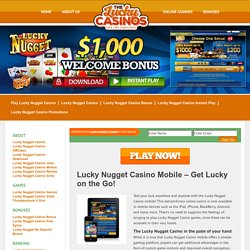 Lucky Nugget Casino Mobile – Get Lucky on the Go!