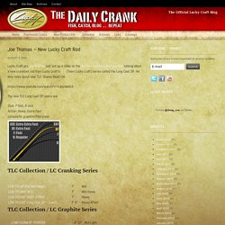 Lucky Craft Pro Joe Thomas talks about new Lucky Craft TLC Series Long Cast Crankbait Rod