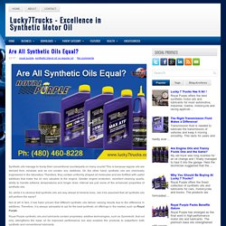 Are All Synthetic Oils Equal? ~ Lucky7Trucks - Excellence in Synthetic Motor Oil