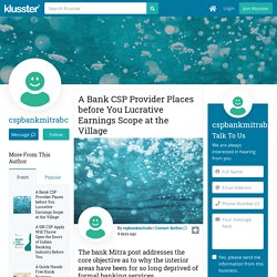 A Bank CSP Provider Places before You Lucrative Earnings Scope at the Village