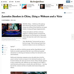 Lucrative Stardom in China, Using a Webcam and a Voice