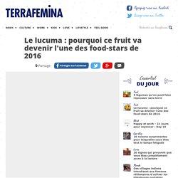 Le lucuma : pourquoi ce fruit va devenir l'une des food-stars de 2016