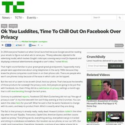 Ok You Luddites, Time To Chill Out On Facebook Over Privacy