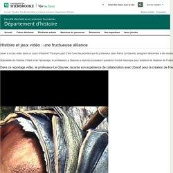 Histoire, jeux vidéo et ludification: Département d'histoire - Université de Sherbrooke