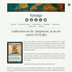 Ludification en 5e : Seigneurie, le jeu de carte [v 0.1.1] #j2s – Kanaga
