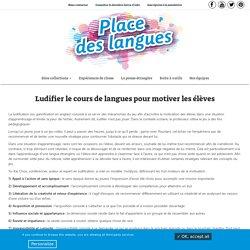 Ludifier le cours de langues pour motiver les élèves