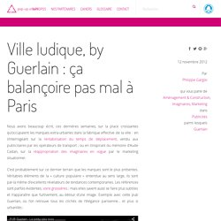 Ville ludique, by Guerlain : ça balançoire pas mal à Paris