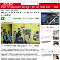Des outils ludiques au service des droits de l'enfant - 22/11/2015 - ladepeche.fr