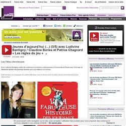 Jeunes d'aujourd'hui (...) (3/5) avec Ludivine Bantigny / Claudine Bories et Patrice Chagnard « Les règles du jeu » - Littérature