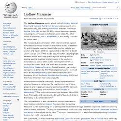 Ludlow Massacre - Wikipedia