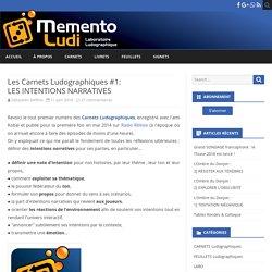 Les Carnets Ludographiques #1: LES INTENTIONS NARRATIVES – Memento Ludi