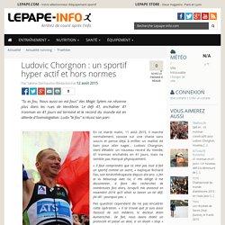 Ludovic Chorgnon: un sportif hyper actif et hors normes