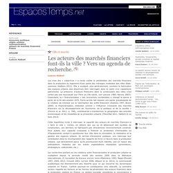 Ludovic Halbert : Les acteurs des marchés financiers font-ils la ville ? Vers un agenda de recherche.