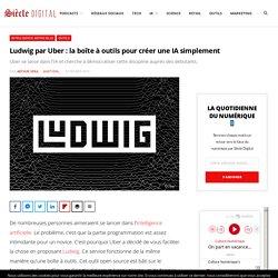 Ludwig par Uber : la boîte à outils pour créer une IA simplement