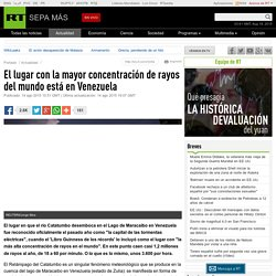 El lugar con la mayor concentración de rayos del mundo está en Venezuela