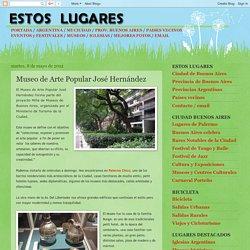 Estos Lugares: Museo de Arte Popular José Hernández