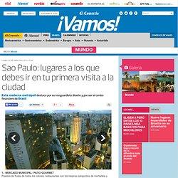 Sao Paulo: lugares a los que debes ir en tu primera visita a la ciudad