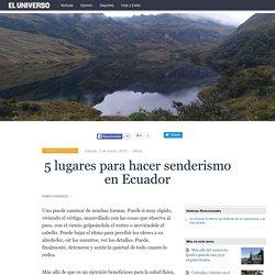 5 lugares para hacer senderismo en Ecuador - Ecuador