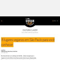 8 lugares veganos em São Paulo para você conhecer - 02/08/2019 - UOL Urban Taste