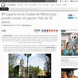 89 lugares en la Ciudad de México que puedes visitar sin gastar más de 10 pesos