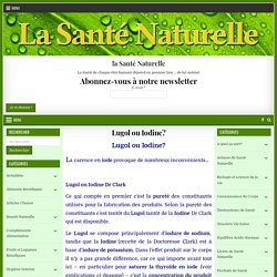 Lugol ou Iodine? – la Santé Naturelle