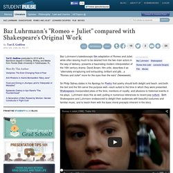 "Baz Luhrmann's ""Romeo + Juliet"" compared with Shakespeare's Original Work"