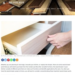 PT. Jati Luhur Agung - Consider This Wood Drawer Parts in your Kitchen.