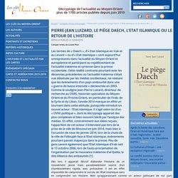 Pierre-Jean Luizard, Le piège Daech, L'Etat islamique ou le retour de l'Histoire