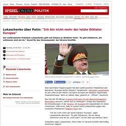 """Lukaschenko nennt Putin """"schlimmeren Diktator als ich"""""""