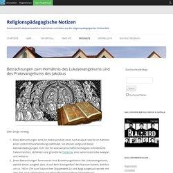 Betrachtungen zum Verhältnis des Lukasevangeliums und des Protevangeliums des Jakobus