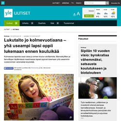 Lukutaito jo kolmevuotiaana – yhä useampi lapsi oppii lukemaan ennen kouluikää