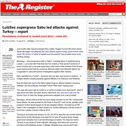 LulzSec supergrass Sabu led attacks against Turkey – report