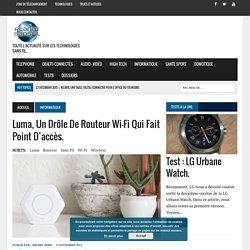 Luma, un drôle de routeur Wi-Fi qui fait point d'accès. -
