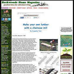 Make your own lumber with a chainsaw mill by Jacqueline Tresl Issue #39