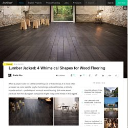 Lumber Jacked: 4 Whimsical Shapes for Wood Flooring