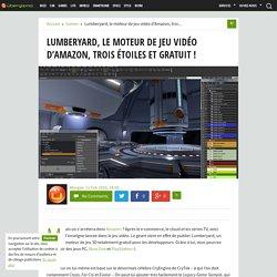 Lumberyard, le moteur de jeu vidéo d'Amazon, trois étoiles et gratuit