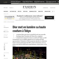 Dior met en lumière sa haute couture à Tokyo - Actualité : defiles (#818631)
