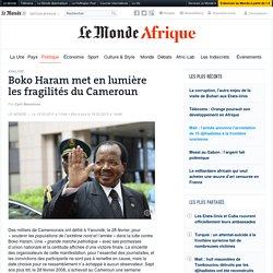 Boko Haram met en lumière les fragilités du Cameroun