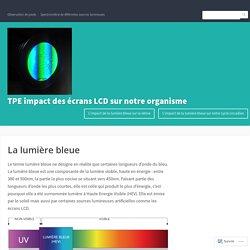 La lumière bleue – TPE impact des écrans LCD sur notre organisme