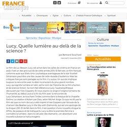 Lucy, Quelle lumière au-delà de la science ? - France Catholique