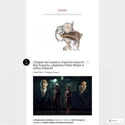 Hottello - L'Empire des Lumières, d'après le roman de Kim Young-ha, adaptation Valérie Mréjen et Arthur Nauzyciel
