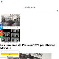 Les lumières de Paris en 1870 par Charles Marville